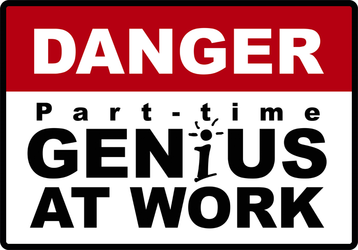 Danger-part-time-genius-at-work